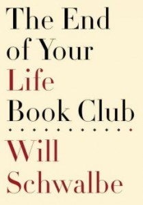 The End of Your Life Book Club by Will Schwalbe. 