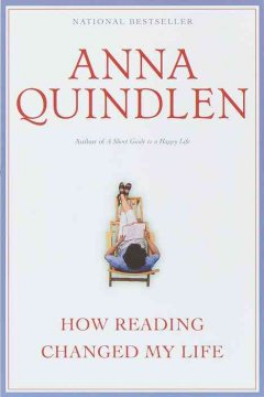 How Reading Changed My Life by Anna Quindlen.
